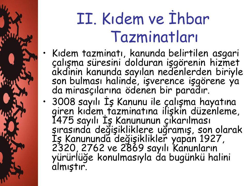 II. Kıdem ve İhbar Tazminatları
