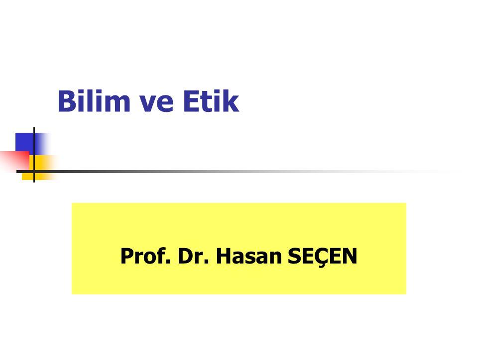 Bilim ve Etik Prof. Dr. Hasan SEÇEN