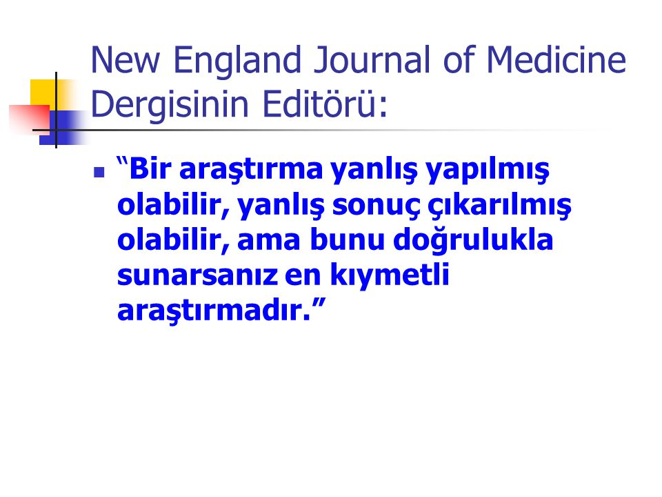 New England Journal of Medicine Dergisinin Editörü: