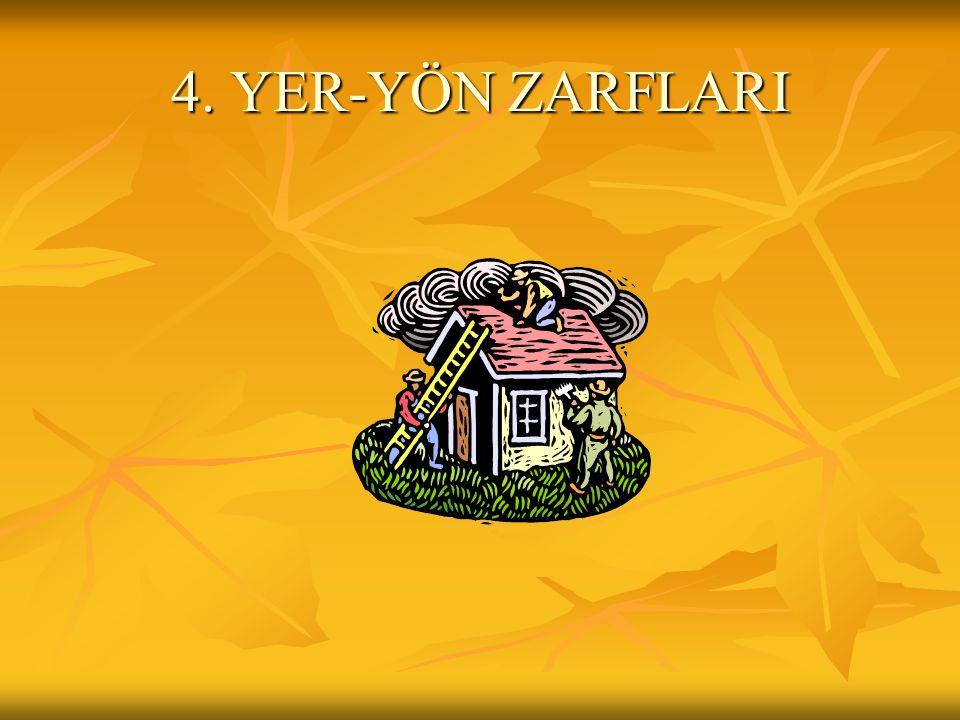 4. YER-YÖN ZARFLARI