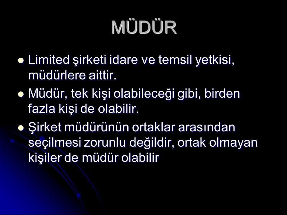 MÜDÜR Limited şirketi idare ve temsil yetkisi, müdürlere aittir.