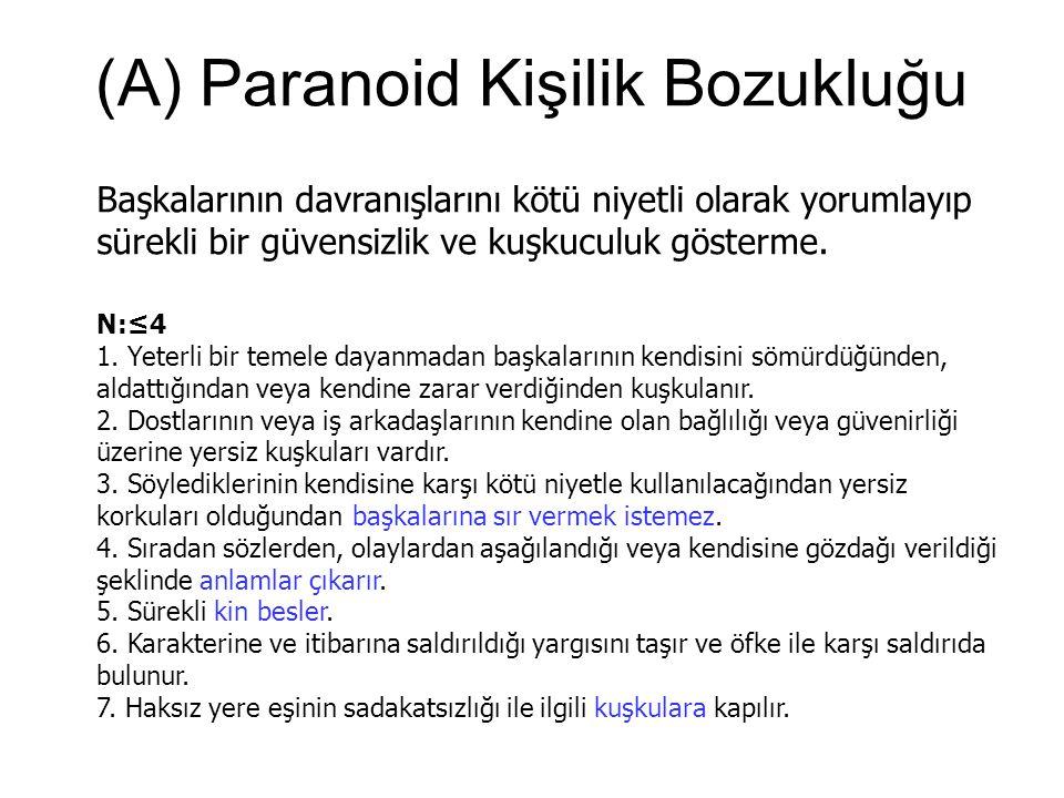(A) Paranoid Kişilik Bozukluğu