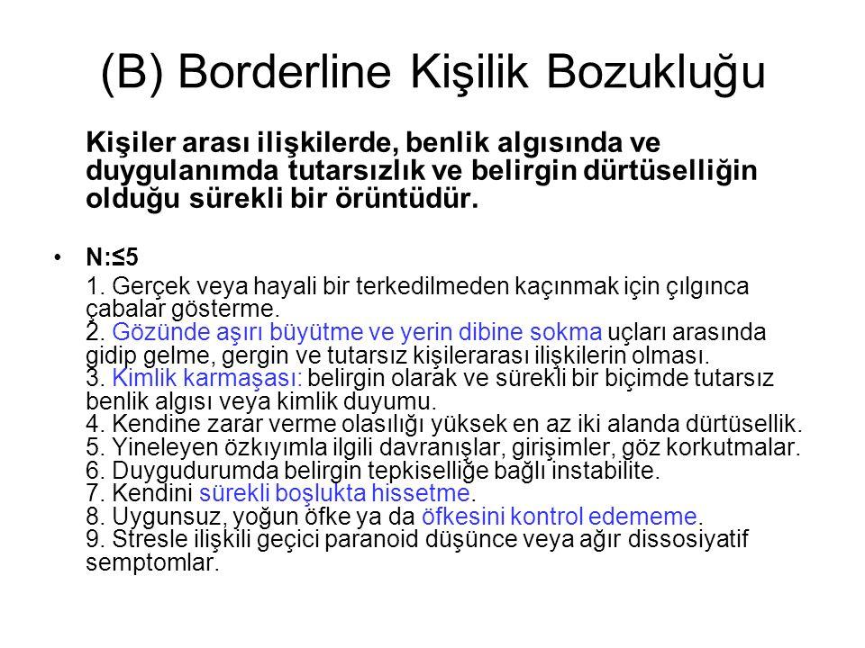 (B) Borderline Kişilik Bozukluğu