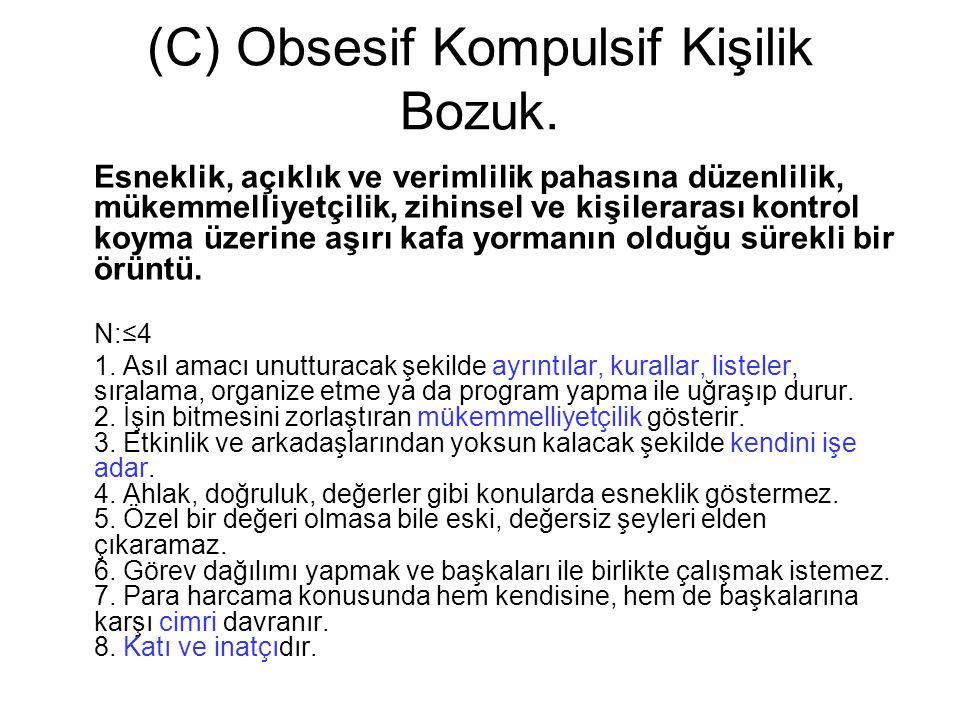 (C) Obsesif Kompulsif Kişilik Bozuk.