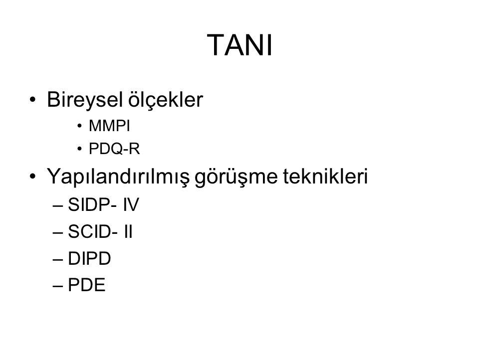 TANI Bireysel ölçekler Yapılandırılmış görüşme teknikleri SIDP- IV
