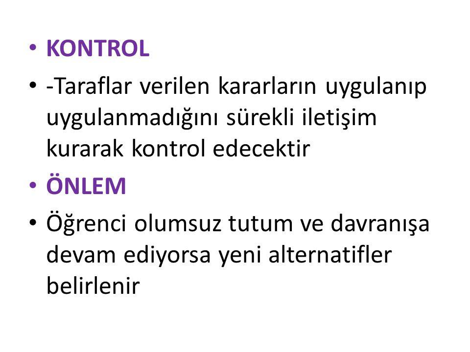 KONTROL -Taraflar verilen kararların uygulanıp uygulanmadığını sürekli iletişim kurarak kontrol edecektir.