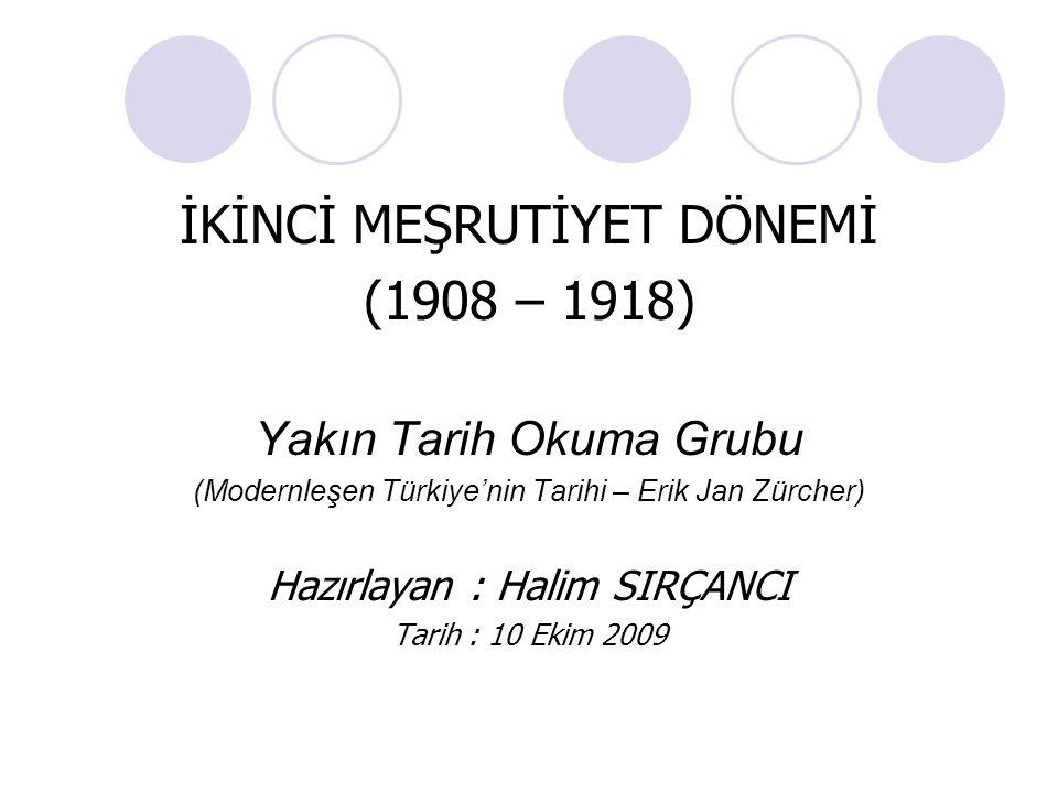 İKİNCİ MEŞRUTİYET DÖNEMİ (1908 – 1918)
