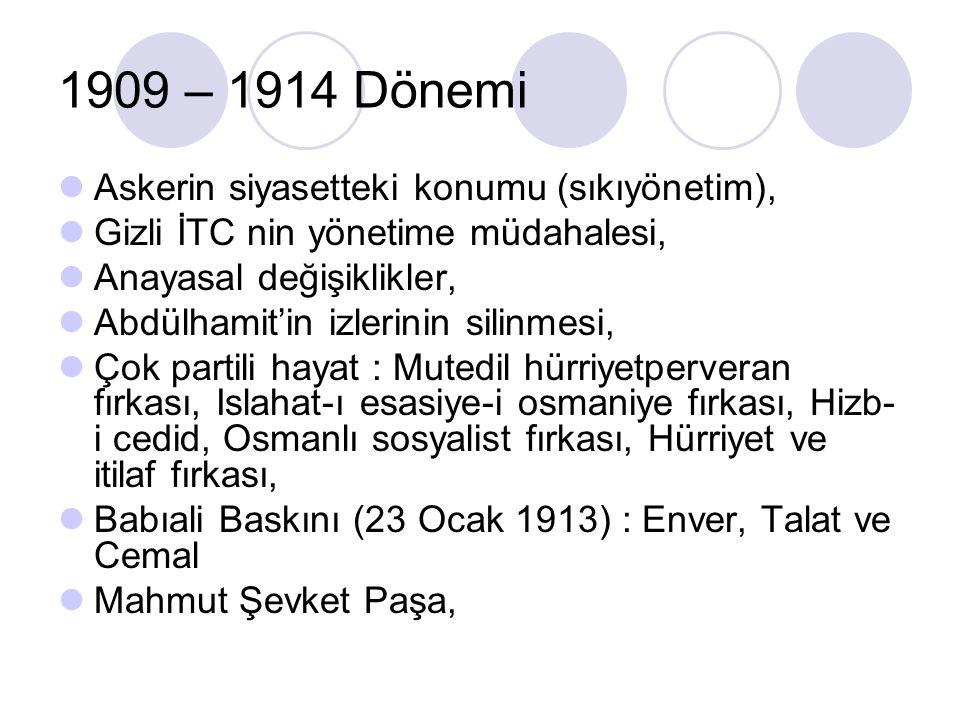 1909 – 1914 Dönemi Askerin siyasetteki konumu (sıkıyönetim),