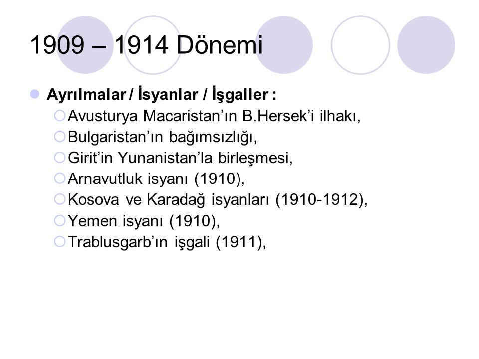 1909 – 1914 Dönemi Ayrılmalar / İsyanlar / İşgaller :
