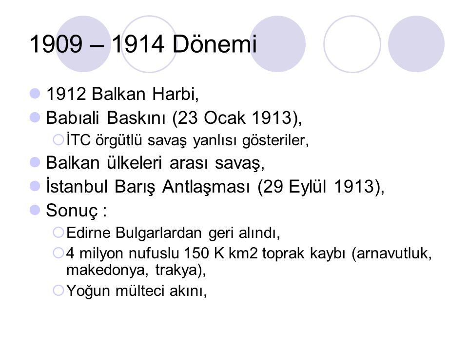 1909 – 1914 Dönemi 1912 Balkan Harbi, Babıali Baskını (23 Ocak 1913),