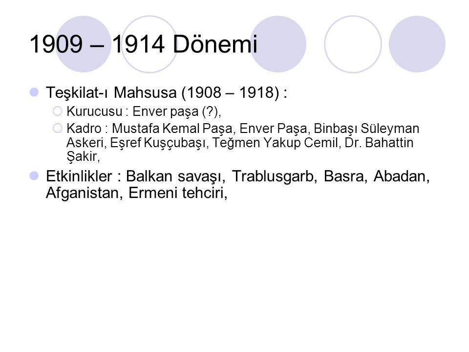 1909 – 1914 Dönemi Teşkilat-ı Mahsusa (1908 – 1918) :