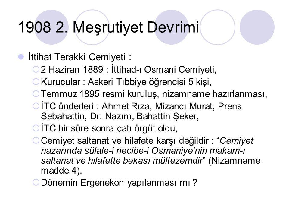 1908 2. Meşrutiyet Devrimi İttihat Terakki Cemiyeti :