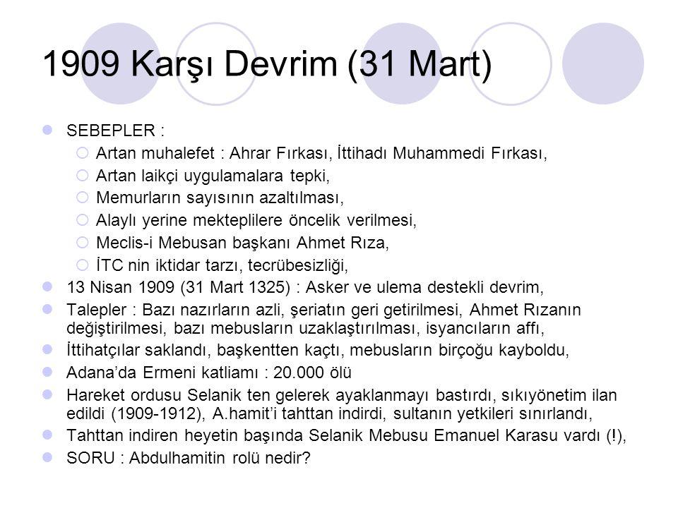 1909 Karşı Devrim (31 Mart) SEBEPLER :