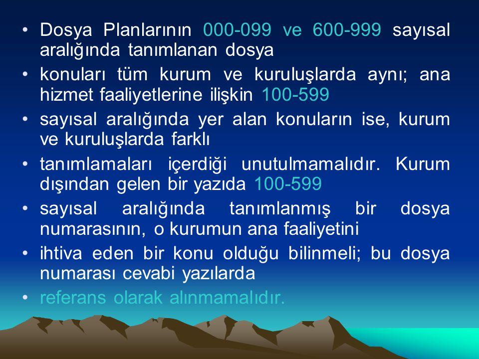 Dosya Planlarının 000-099 ve 600-999 sayısal aralığında tanımlanan dosya