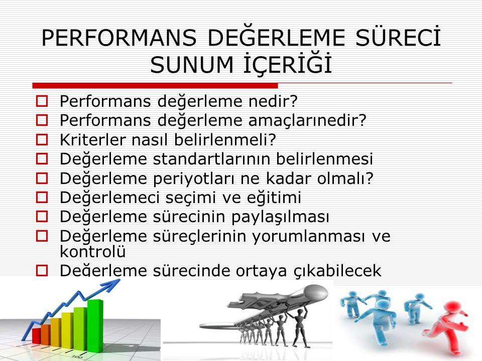PERFORMANS DEĞERLEME SÜRECİ SUNUM İÇERİĞİ