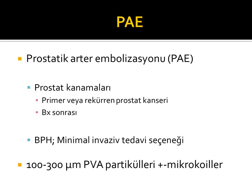 PAE Prostatik arter embolizasyonu (PAE)