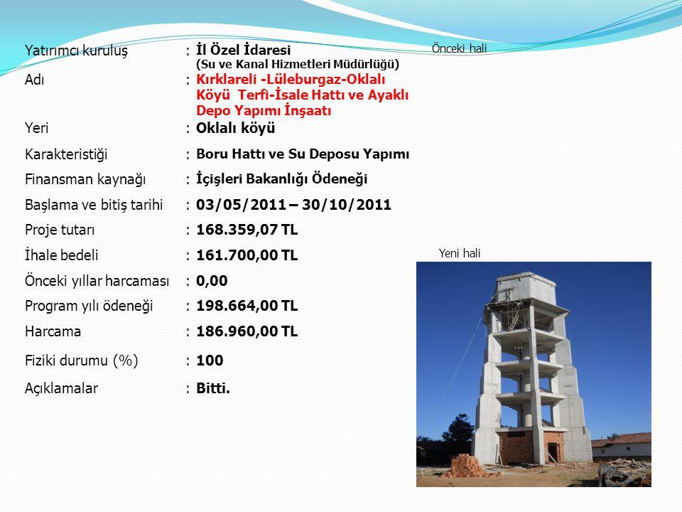 Başlama ve bitiş tarihi 03/05/2011 – 30/10/2011 Proje tutarı