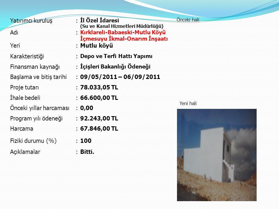 Başlama ve bitiş tarihi 09/05/2011 – 06/09/2011 Proje tutarı