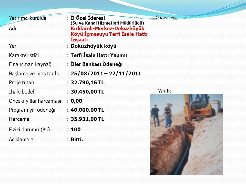 Başlama ve bitiş tarihi 25/08/2011 – 22/11/2011 Proje tutarı