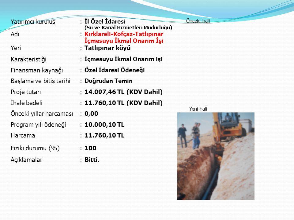 Başlama ve bitiş tarihi Proje tutarı 14.097,46 TL (KDV Dahil)