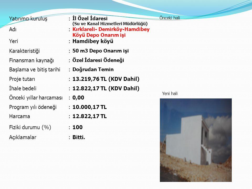 Başlama ve bitiş tarihi Proje tutarı 13.219,76 TL (KDV Dahil)