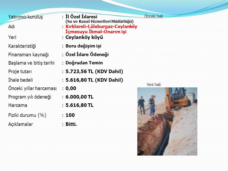 Başlama ve bitiş tarihi Proje tutarı 5.723,56 TL (KDV Dahil)