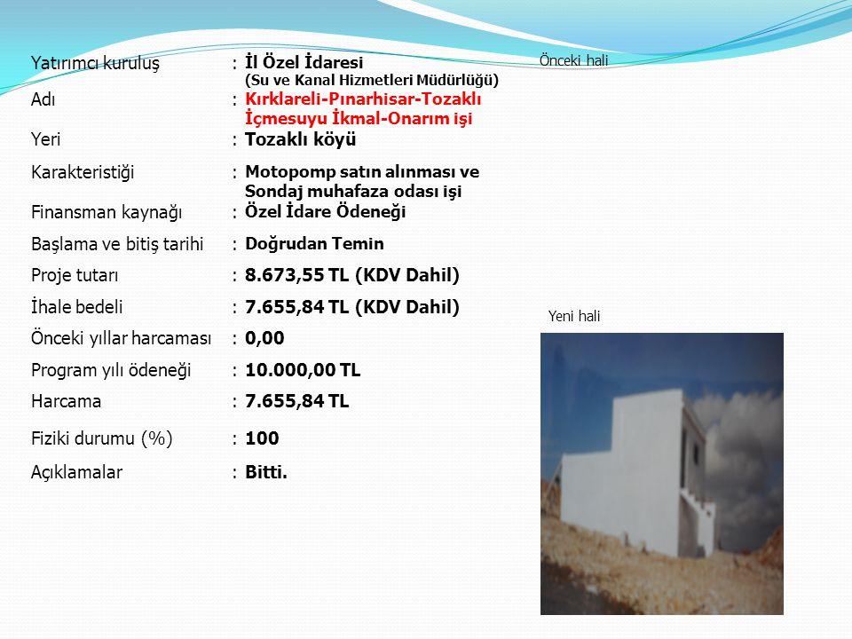 Başlama ve bitiş tarihi Proje tutarı 8.673,55 TL (KDV Dahil)