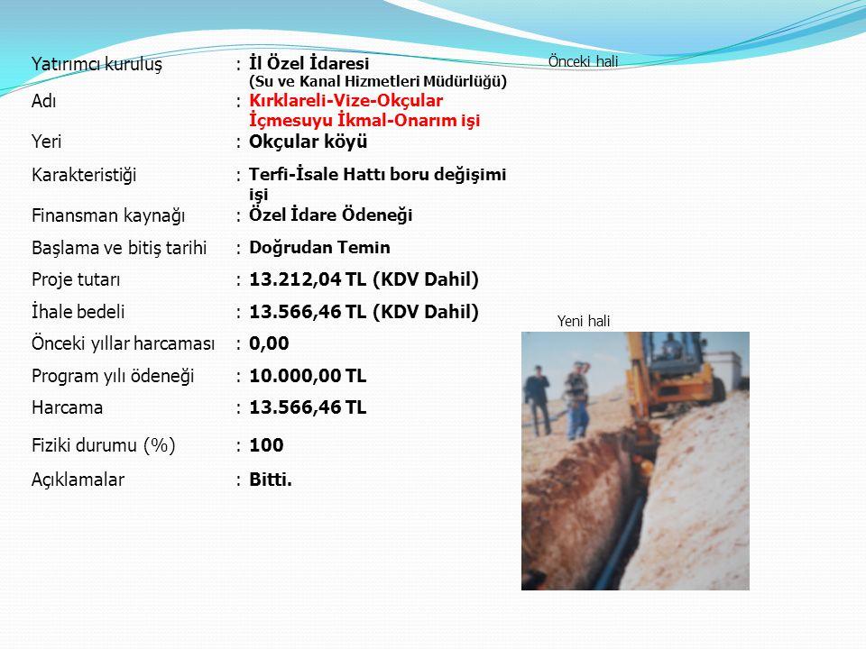 Başlama ve bitiş tarihi Proje tutarı 13.212,04 TL (KDV Dahil)