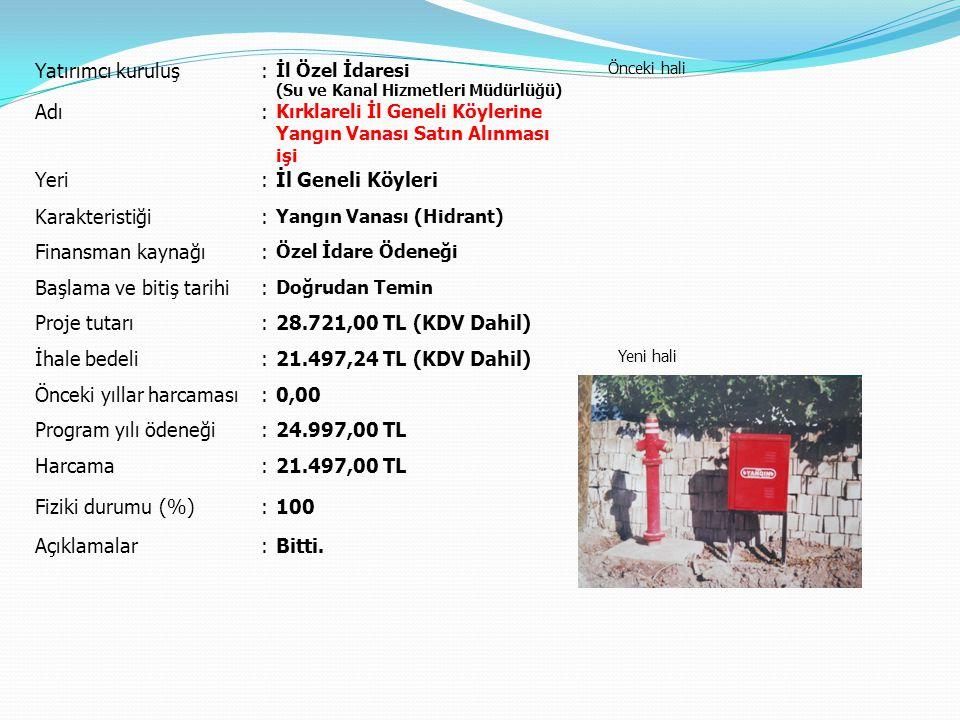 Başlama ve bitiş tarihi Proje tutarı 28.721,00 TL (KDV Dahil)