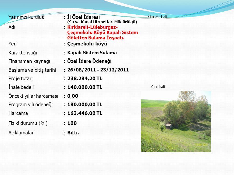 Başlama ve bitiş tarihi Proje tutarı 238.294,20 TL İhale bedeli