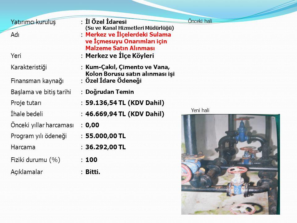 Başlama ve bitiş tarihi Proje tutarı 59.136,54 TL (KDV Dahil)
