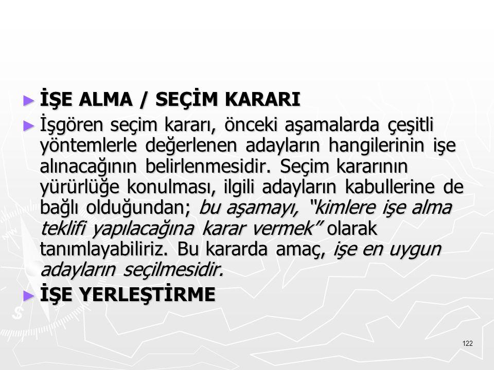 İŞE ALMA / SEÇİM KARARI