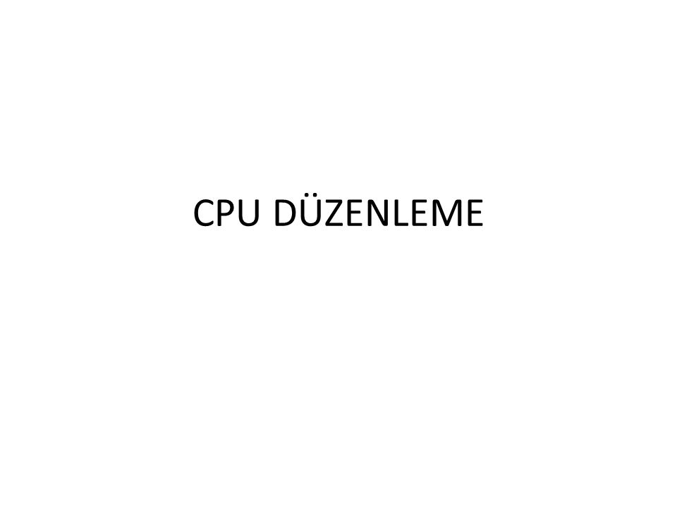 CPU DÜZENLEME