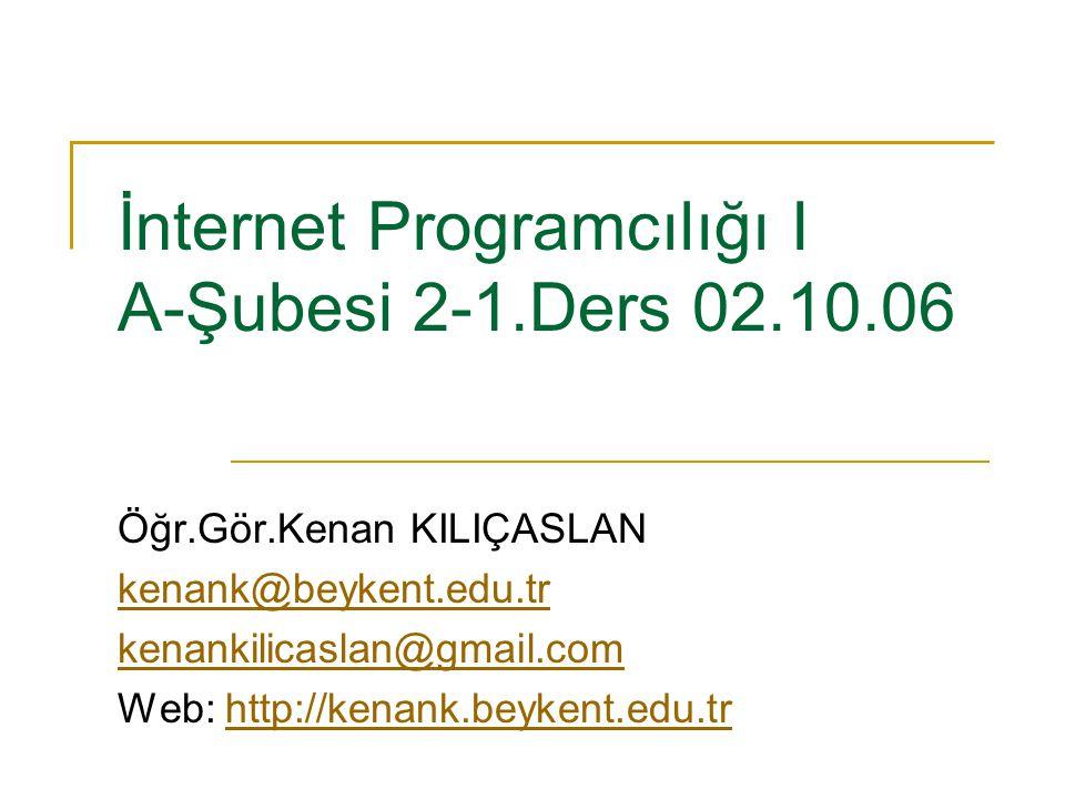 İnternet Programcılığı I A-Şubesi 2-1.Ders 02.10.06