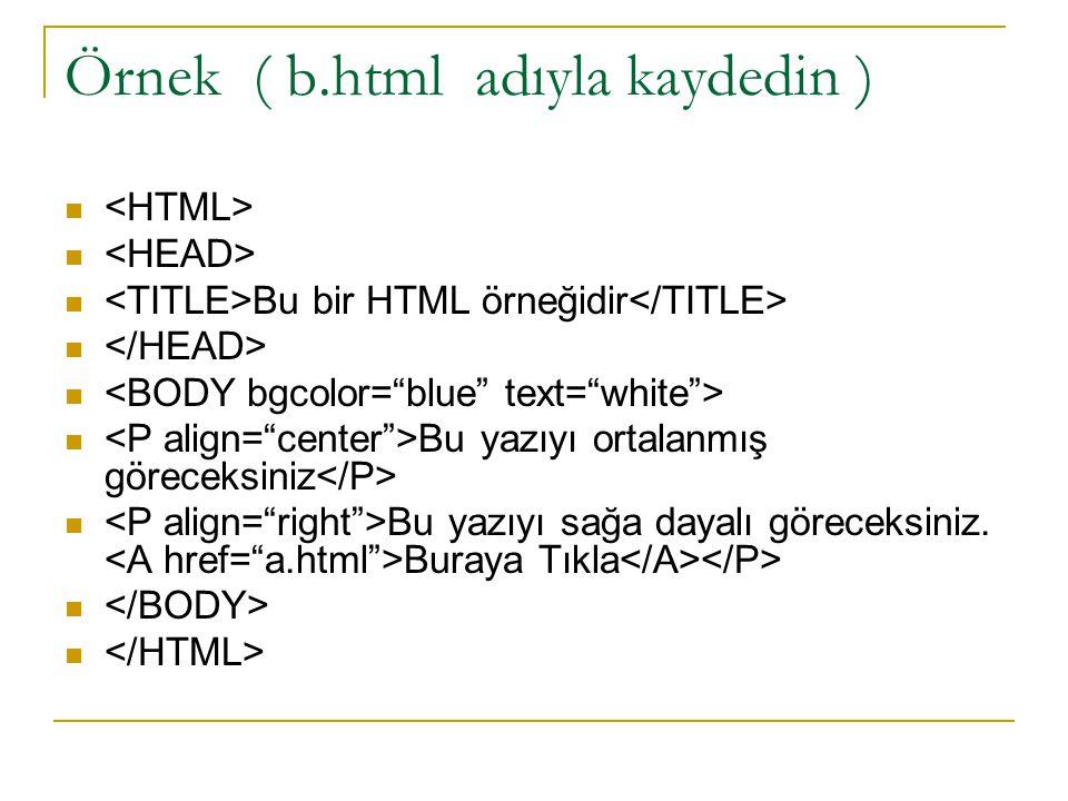 Örnek ( b.html adıyla kaydedin )
