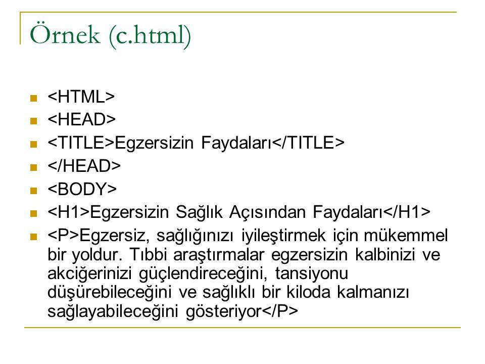 Örnek (c.html) <HTML> <HEAD>
