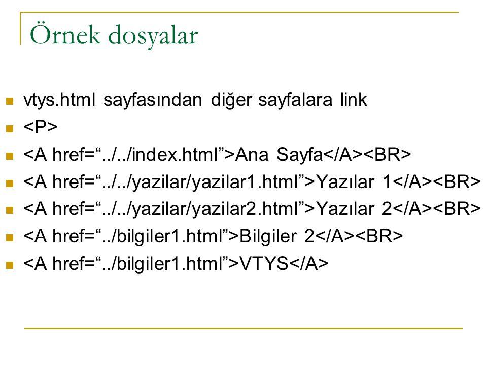Örnek dosyalar vtys.html sayfasından diğer sayfalara link <P>