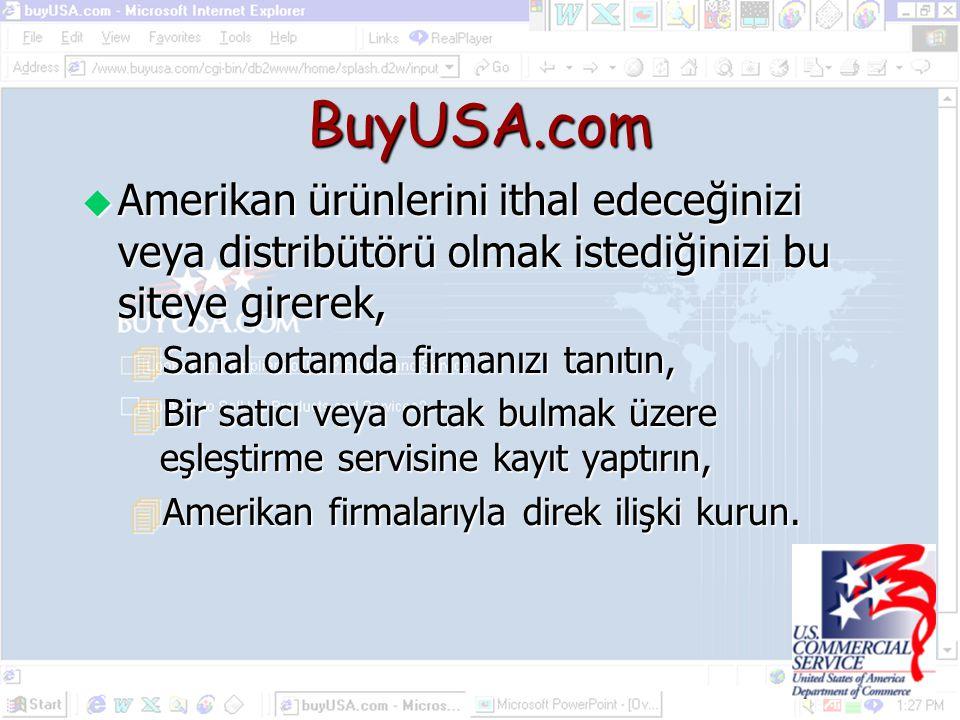 BuyUSA.com Amerikan ürünlerini ithal edeceğinizi veya distribütörü olmak istediğinizi bu siteye girerek,