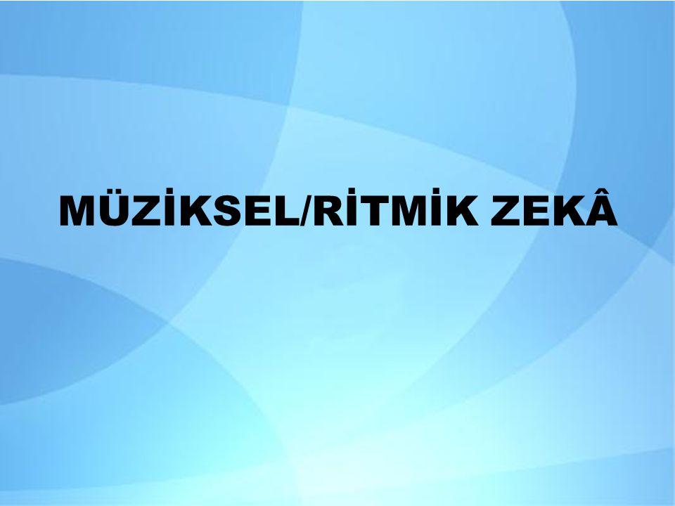 MÜZİKSEL/RİTMİK ZEKÂ