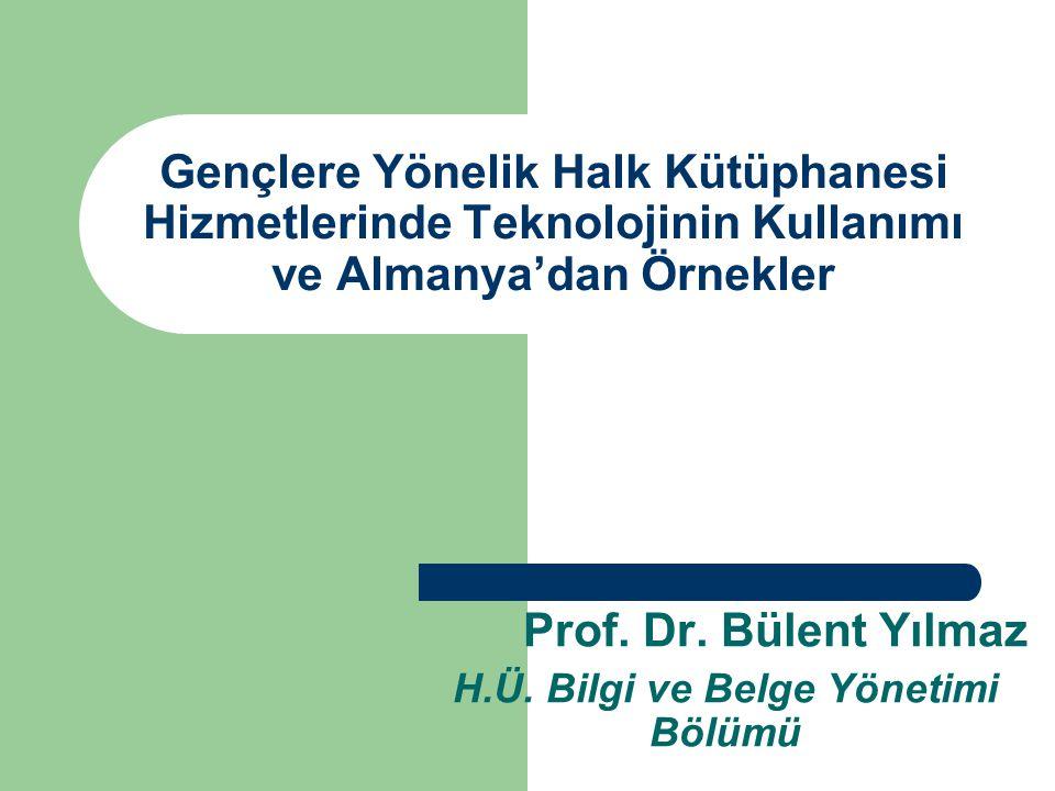 Prof. Dr. Bülent Yılmaz H.Ü. Bilgi ve Belge Yönetimi Bölümü