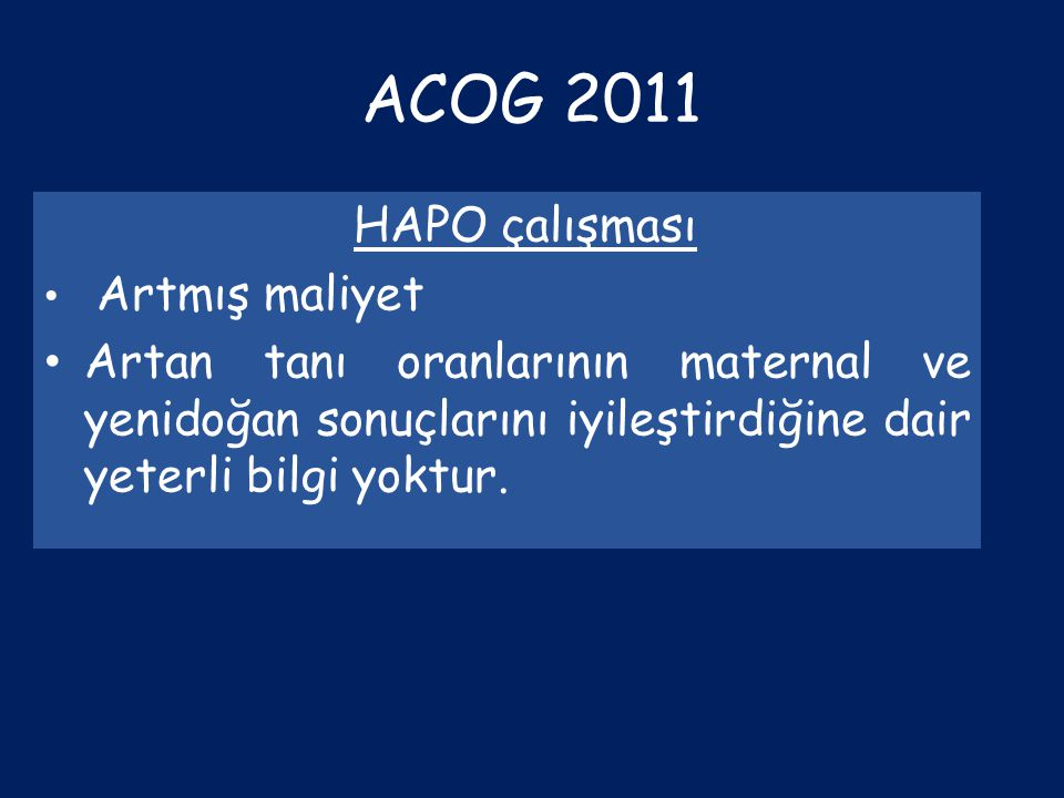 ACOG 2011 HAPO çalışması. Artmış maliyet.