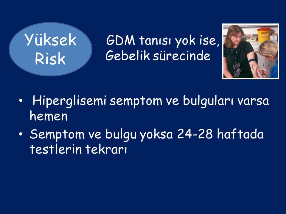 Yüksek Risk GDM tanısı yok ise, Gebelik sürecinde