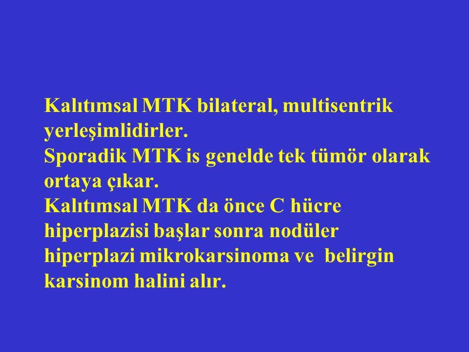 Kalıtımsal MTK bilateral, multisentrik yerleşimlidirler