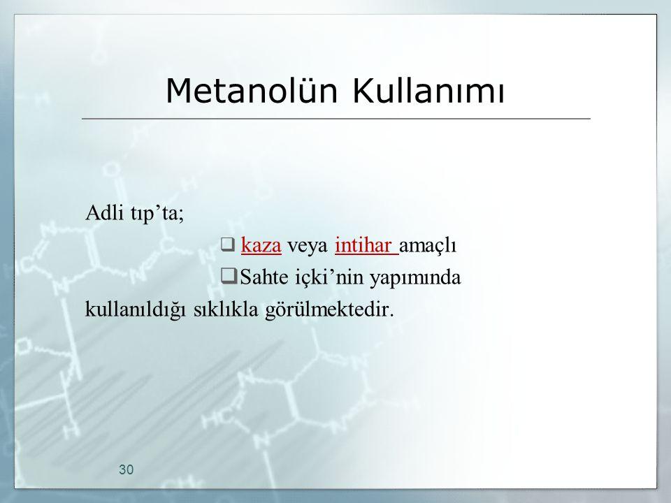 Metanolün Kullanımı Adli tıp'ta; Sahte içki'nin yapımında
