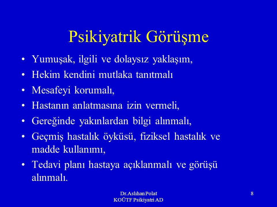 Dr.Aslıhan Polat KOÜTF Psikiyatri AD