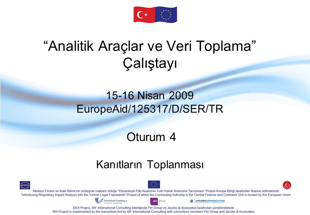 Analitik Araçlar ve Veri Toplama Çalıştayı 15-16 Nisan 2009 EuropeAid/125317/D/SER/TR Oturum 4 Kanıtların Toplanması