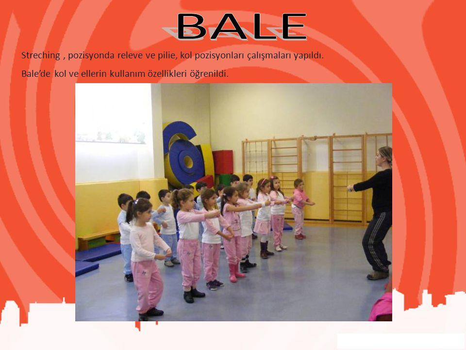 BALE Streching , pozisyonda releve ve pilie, kol pozisyonları çalışmaları yapıldı.