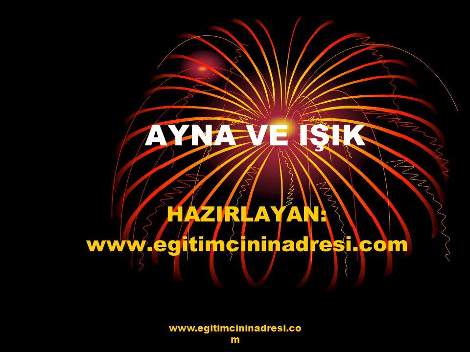 HAZIRLAYAN: www.egitimcininadresi.com