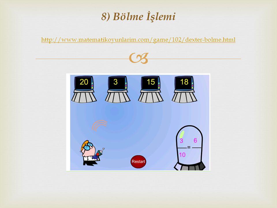 8) Bölme İşlemi http://www. matematikoyunlarim