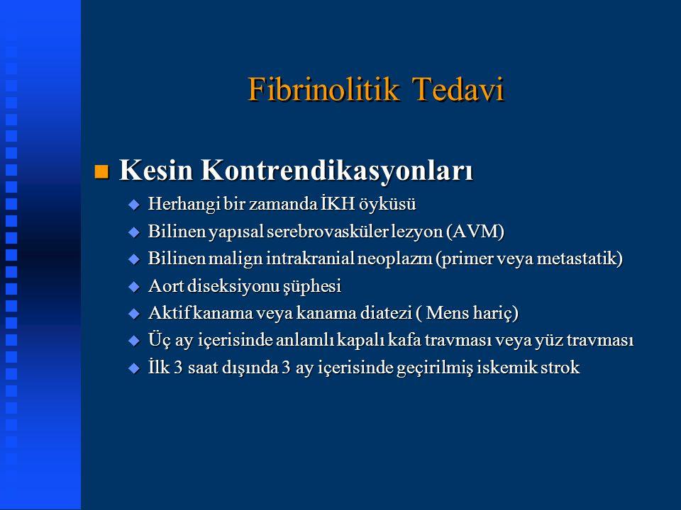 Fibrinolitik Tedavi Kesin Kontrendikasyonları